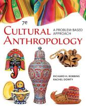 Cengage Advantage Books: Cultural Anthropology: A Problem-Based Approach: Edition 7