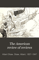 The American Review of Reviews: Volume 38