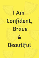 I Am Confident Brave And Beautiful Notebook Journal Book PDF