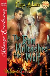 The Dom Unleashes His Wolf [Unchained Love 1]