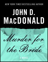 Murder for the Bride: A Novel