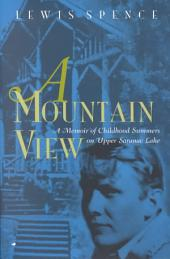 A Mountain View: A Memoir of Childhood Summers on Upper Saranac Lake