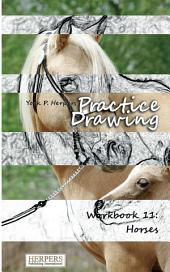 Practice Drawing - Workbook 11: Horses