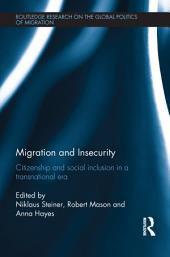 Migration and Insecurity: Citizenship and Social Inclusion in a Transnational Era
