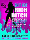 Shit Hot Rich Bitch