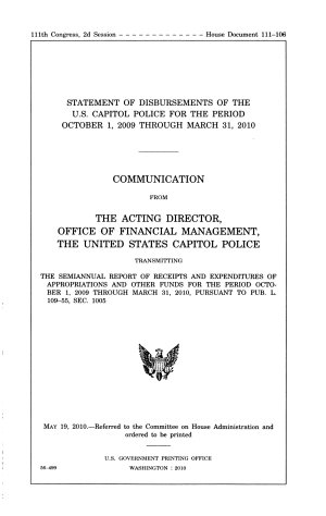 Statement of Disbursements of the U S  Capitol Police for the Period October 1  2009 Through March 31  2010  May 19  2010  111 2 House Document 111 106