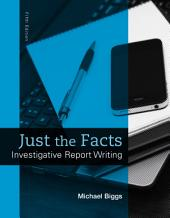 Just the Facts: Investigative Report Writing, Edition 5