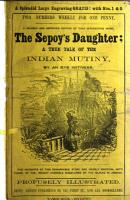 The Sepoy s Daughter  a true tale of the Indian War  By an Eye Witness PDF