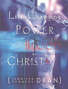 The Life Changing Power in the Blood of Christ PDF
