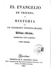 El Evangelio en triunfo, ó, Historia de un filósofo desengañado