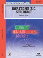 Student Instrumental Course: Baritone (B.C.) Student, Level 2