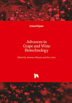 Advances in Grape and Wine Biotechnology