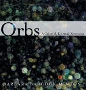 Orbs: A Colorful, Ethereal Dimension