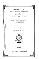 The Letters of Philip Dormer Stanhope, 4th Earl of Chesterfield
