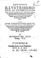 Res Gestæ ... Ducum Austriæ et Cæsarum Romanorum ... a Rodolpho primo Austriæ duce ... ad præsentem annum ... Item Duæ Coronationes ... regis Romanorum Maximiliani, ... carmine heroico descriptæ, etc. Few MS. notes