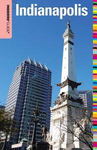 Insiders' Guide® to Indianapolis