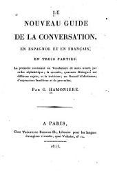 Le nouveau guide de la conversation, en espagnol et en français ...: Volume1