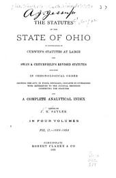 The Statutes of the State of Ohio: In Continuation of Curwen's Statutes at Large and Swan & Critchfield's Revised Statutes, Arranged in Chronological Order, Showing the Acts in Force, Repealed, Obsolete Or Superseded with References to the Judicial Decisions Construing the Statutes and a Complete Analytical Index, Volume 2, Issues 1866-1868