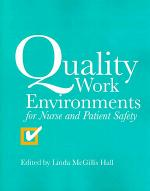 Quality Work Environments for Nurse and Patient Safety