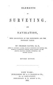 Elements of Surveying and Navigation: With Descriptions of the Instruments and the Necessary Tables