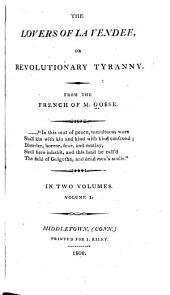 The Lovers of La Vendee: Or Revolutionary Tyranny, Volume 1