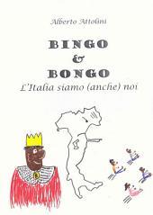 Bingo & Bongo. L'Italia siamo (anche) noi