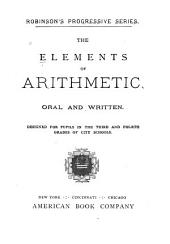 The Elements of Arithmetic, Oral and Written: Designed for Pupils in the Third and Fourth Grades of City Schools