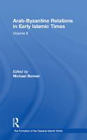 Arab Byzantine Relations in Early Islamic Times PDF