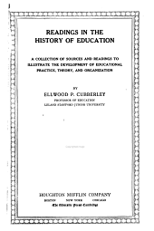 Readings in the History of Education: A Collection of Sources and Readings to Illustrate the Development of Educational Practice, Theory, and Organization