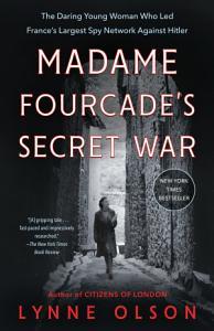 Madame Fourcade s Secret War Book