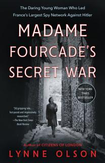Madame Fourcade s Secret War Book
