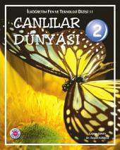 Canlılar Dünyası 2: Fen ve Teknoloji Dizisi - Koza Yayın Dağıtım AŞ.
