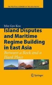 Island Disputes and Maritime Regime Building in East Asia: Between a Rock and a Hard Place