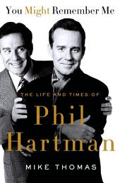 You Might Remember Me: The Life and Times of Phil Hartman