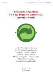 Procesos orgánicos de bajo impacto ambiental. Química verde