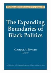 The Expanding Boundaries Of Black Politics Book PDF