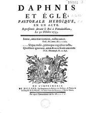 Daphnis et Eglé, pastorale heroïque, en un acte (paroles de Collé, mus. de Rameau, ballets de Laval)...