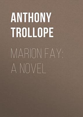Marion Fay  A Novel PDF