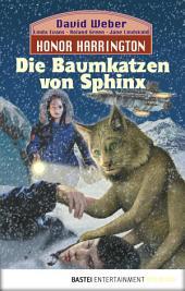 Honor Harrington: Die Baumkatzen von Sphinx: Bd. 10. Roman