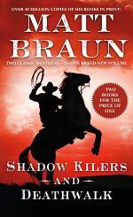Shadow Killers and Deathwalk