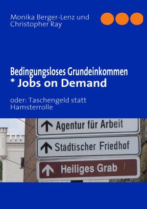 Bedingungsloses Grundeinkommen   Jobs on Demand PDF