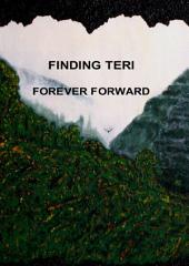 Finding Teri: Forever Forward