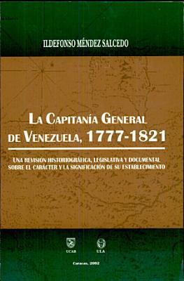 La Capitan  a General de Venezuela  1777 1821 PDF