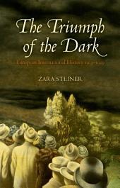 The Triumph of the Dark: European International History 1933-1939