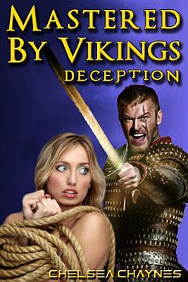 Mastered By Vikings   Deception  Viking Erotica   BDSM Erotica