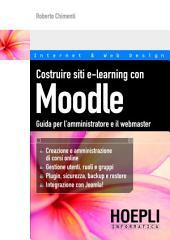 Costruire siti e-learning con Moodle: Guida per l'amministratore e il webmaster