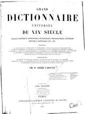 Grand dictionnaire universel du XIXe siècle: français, historique, géographique, mythologique, bibliographique, littéraire, artistique, scientifique, etc. ...