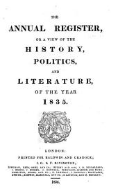 The Annual Register, Or, A View of the History, Politics, and Literature for the Year ...: Volume 8; Volume 77