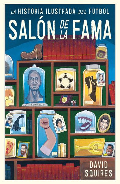 Historia Ilustrada Del Futbol