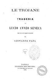 Le trojane tragedia di Lucio Anneo Seneca